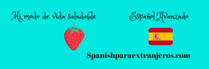 Mi modo de vida saludable para aprender español