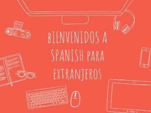 Spanish para Extranjeros.Escribir, hablar, oir, Practica Español online y perfecciona español. Web de español para extranjeros.