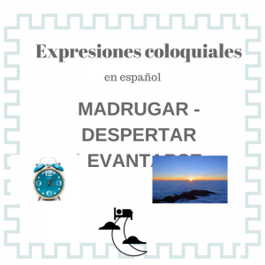 Expresiones coloquiales con el verbo madrugar